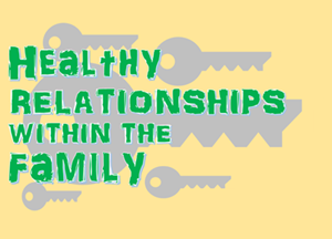 Healthy relationships within the family