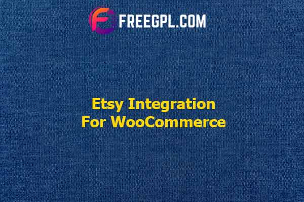 Etsy Integration for WooCommerce Nulled Download Free