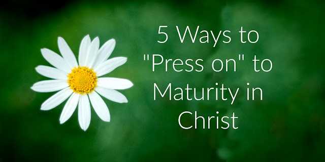 5 Steps to Christian Maturity - Philippians 3:7-17