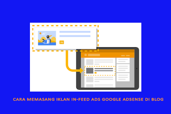 Cara Memasang Iklan In-Feed Ads Google Adsense di blog