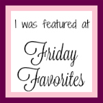 Friday Favorites Featured