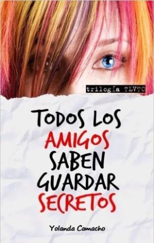 Todos los amigos saben guardar secretos - Yolanda Camacho