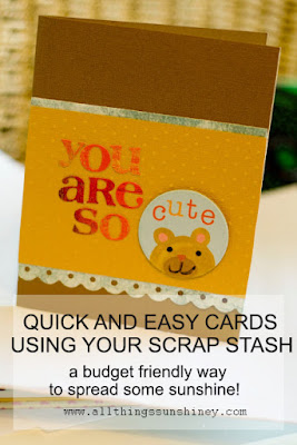Quick and Easy Cards Using Your Scrap Stash | All Things Sunshiney