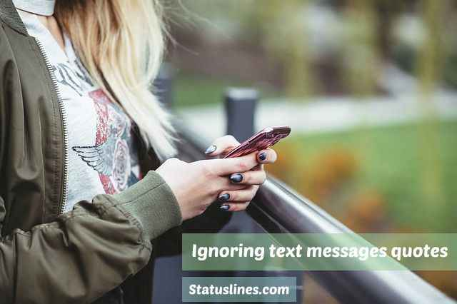 Ignoring Text Messages Quotes Not Replying Quotes Status Lines