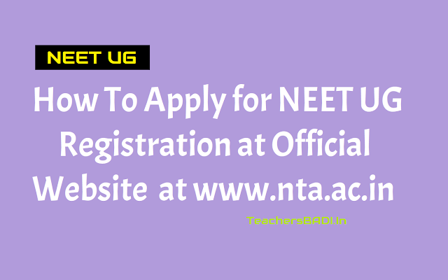 how to apply for neet ug 2019, registrations to begin from november 1,neet ug online application form,neet ug online applying last date,neet ug registration fee