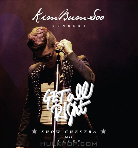Kim Bum Soo – Get All Right Showchestra [Live]