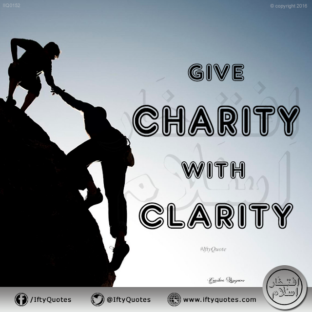 Ifty Quotes | Give charity with clarity | Iftikhar Islam