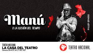 MANU O LA ILUSION DEL TIEMPO Poster casa del teatro nacional