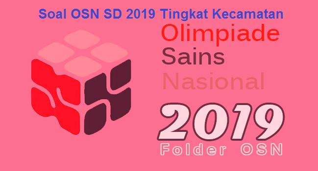 kembali berbagi soal Olimpiade Sains Nasional Soal dan Jawaban OSN IPA SD 2019 Tingkat Kecamatan