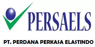 Lowongan Kerja PT. PERSAELS (Perdana Perkasa Elastindo)