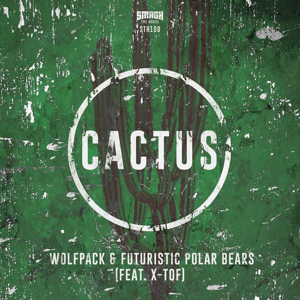 CACTUS - WolfPack x Futuristic Polar Bears feat. X-TOF