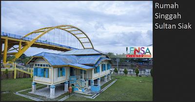 Lokasi Wisata Sejarah Kota Pekanbaru RUMAH SINGGAH SULTAN SIAK attayaya lensawisata