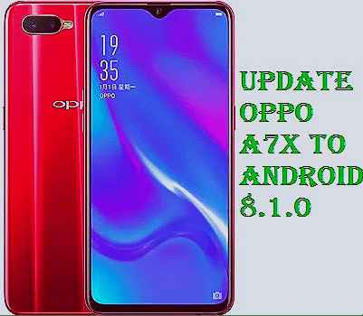 تفليش، وتحديث ،جهاز، أوبو ،.Firmware، Update، Oppo ،A7x، Android، 8.1.0