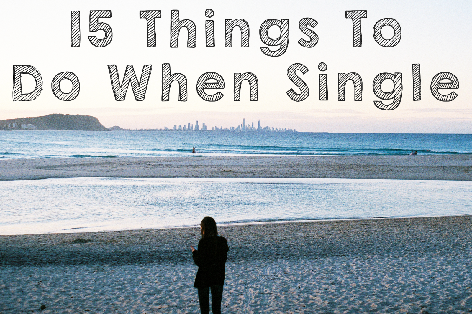 Things To Do When You Re Single