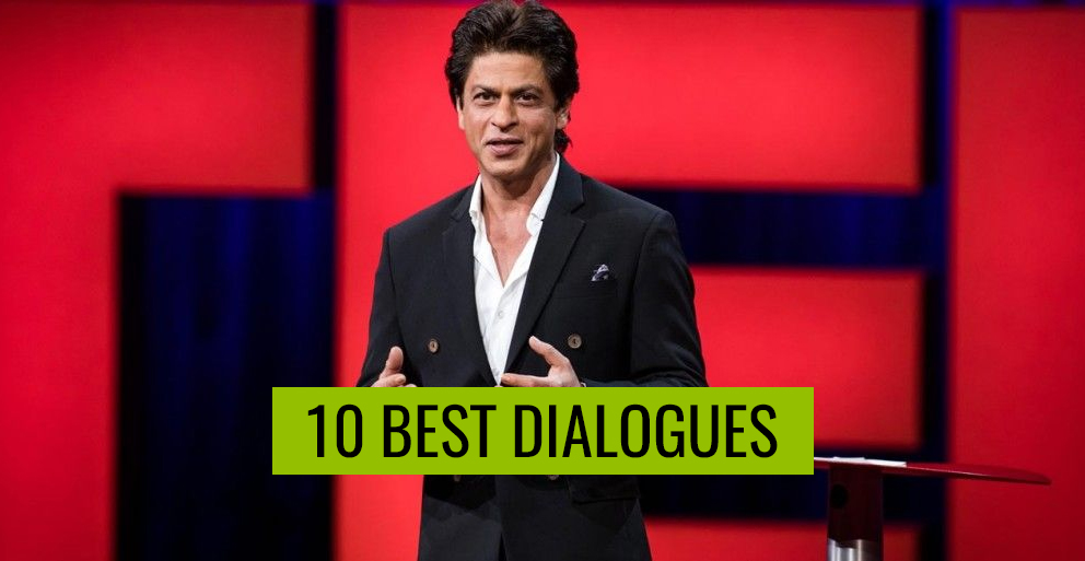Shah Rukh Khan best dialogues