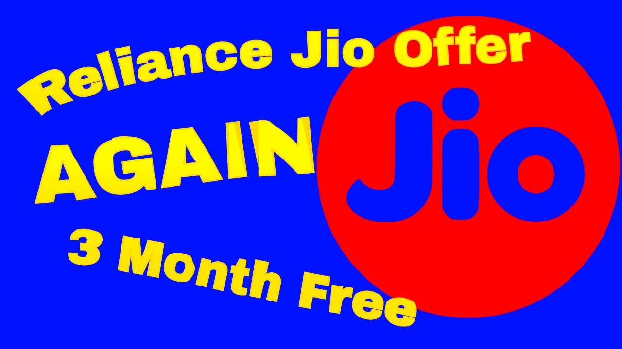 Reliance Jio Offer Again 3 Month Free