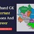Uttarakhand GK Important Questions And Answer