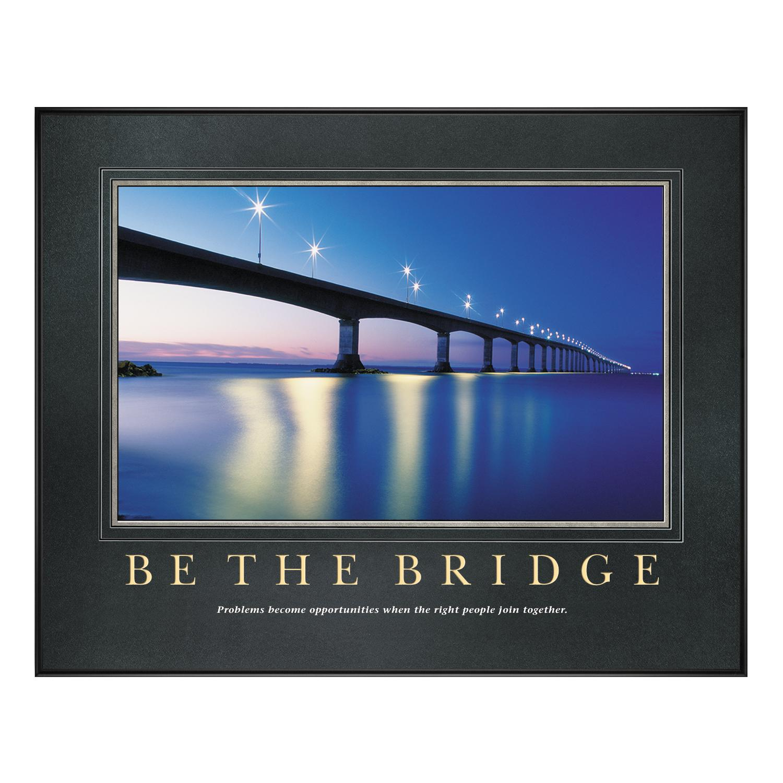 Bridge Garden Picture Be The Bridge Motivational Poster