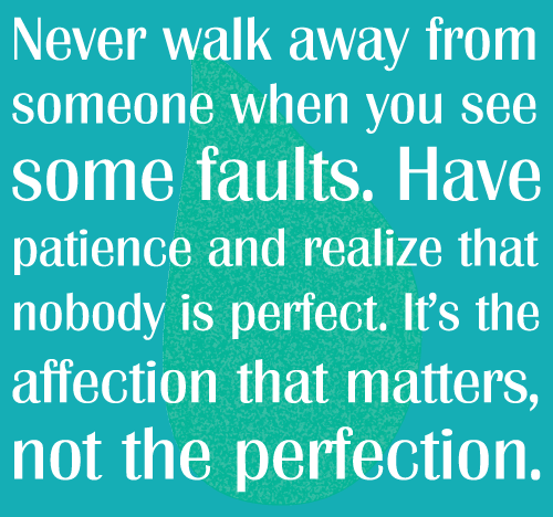 Life Quotes And Sayings Nobody Is Perfect Its Affection That