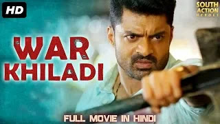 WAR KHILADI (2019) Hindi Dubbed 720p HDRip 550MB Download