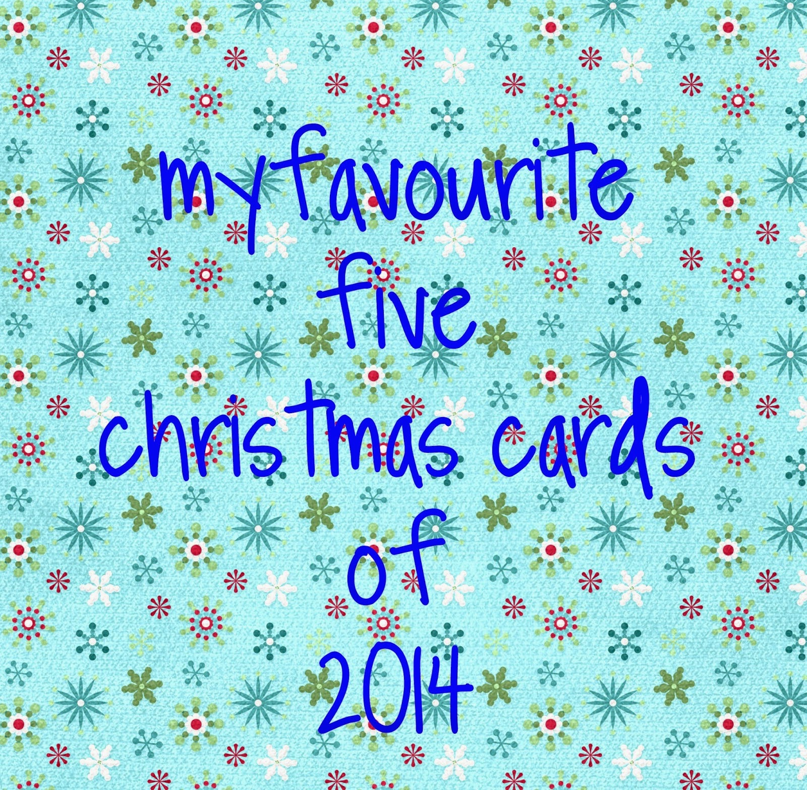 http://debby4000.blogspot.ca/2014/12/my-favourite-five-christmas-cards-of.html