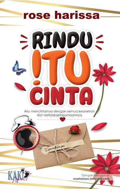 Novel Rindu Itu Cinta Karya Rose Harissa / Novel Terbaru Di kakinovel