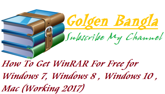 How To Get WinRAR For Free for Windows 7, Windows 8 , Windows 10