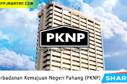 Jawatan Kosong kerajaan di Perbadanan Kemajuan Negeri Pahang (PKNP).