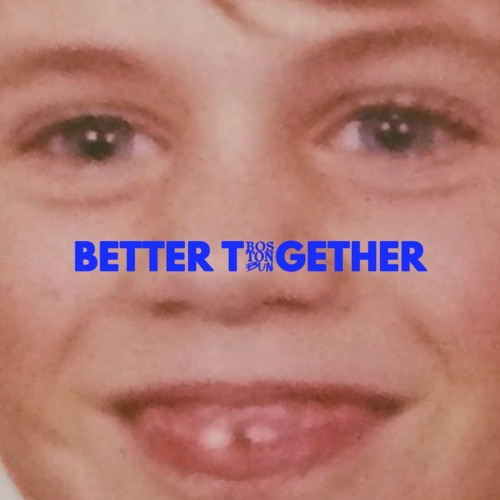 Boston Bun Drops new Single 'Better Together'