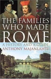 The Families Who Made Rome // Anthony Majanlahti