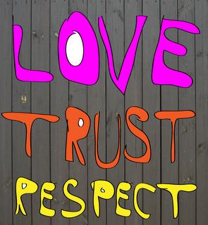 love, trust, respect