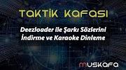 Deezloader ile Şarkı Sözlerini İndirme ve Karaoke Dinleme