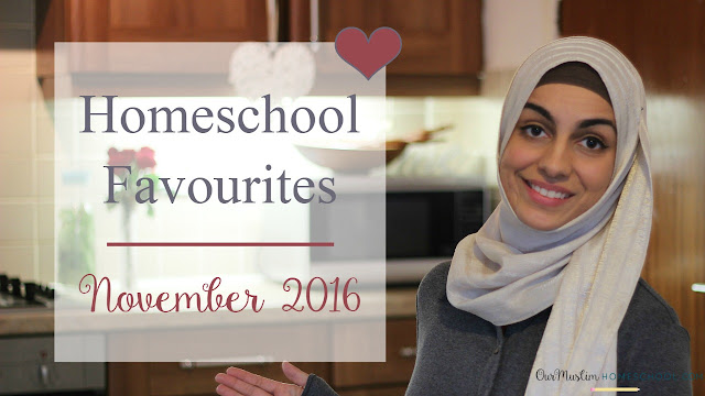 Muslim Homeschool Monthly Favourites