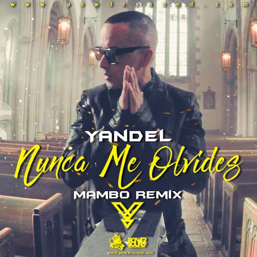 http://www.pow3rsound.com/2018/04/yandel-nunca-me-olvides-mambo-remix.html