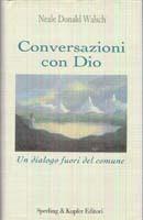 Conversazioni con Dio - Libro secondo - Neale Donald Walsch (spiritualità)