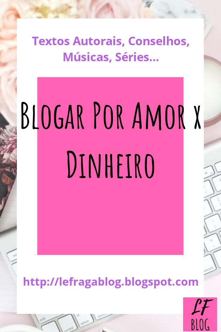 Blogar Por Amor x Dinheiro