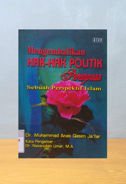 MENGEMBALIKAN HAK-HAK POLITIK PEREMPUAN,  Muhammad Anas Qasim Ja'far