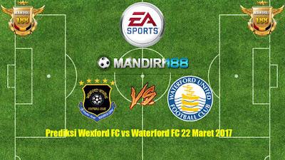 AGEN BOLA - Prediksi Wexford FC vs Waterford FC 22 Maret 2017