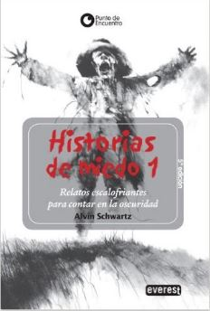 Historias de miedo: Scary stories to tell in the dark, Alvin Schwatz