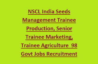 NSCL India Seeds Management Trainee Production, Senior Trainee Marketing, Trainee Agriculture  98 Govt Jobs Recruitment Exam 2017