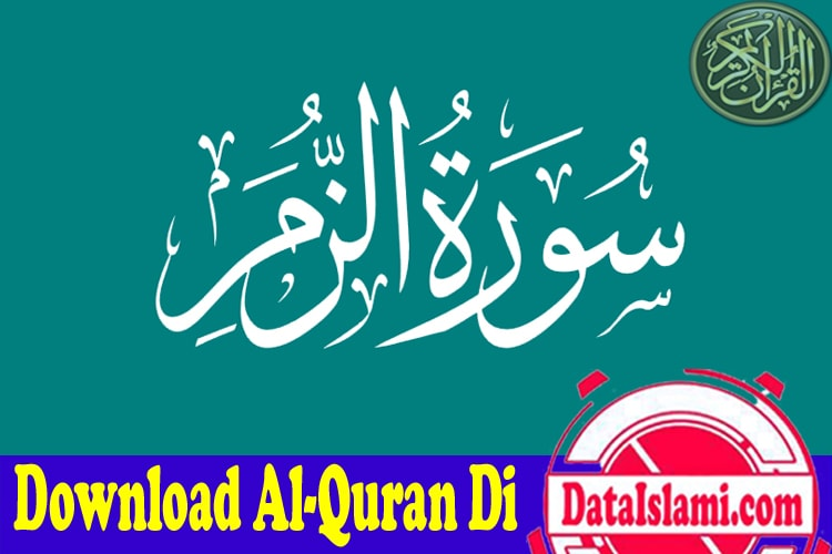Download Surat Az Zumar Mp3 Full Ayat Dari Puluhan Qori