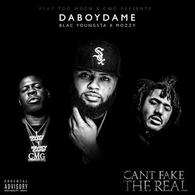 DaBoyDame, Blac Youngsta & Mozzy - Can't Fake The Real (2017) - Album Download, Itunes Cover, Official Cover, Album CD Cover Art, Tracklist