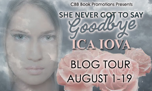 Book Review & Blog Tour ~ She Never Got to Say Goodbye by Ica Iova #paranormalromance #worldsbeststory #giveaway