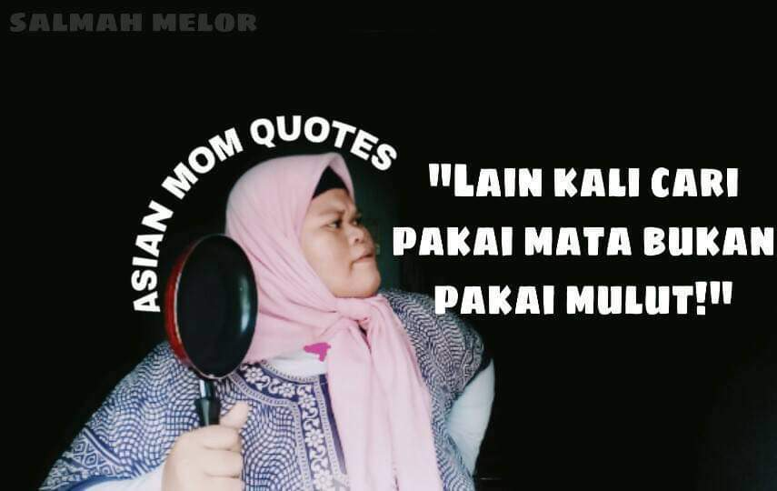 ASIAN MOM QUOTES ~ Wordless Wednesday
