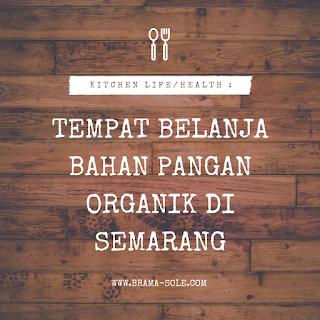 tempat belanja bahan pangan organik di semarang