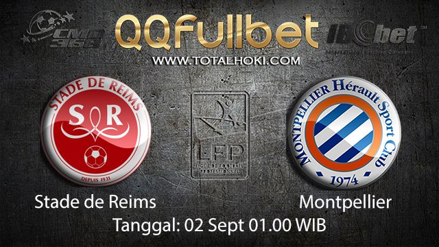Prediksi Bola Jitu Stade de Reims vs Montpellier 2 September 2018 ( French Ligue 1 )