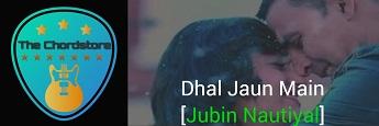 DHAL JAUN MAIN Guitar Chords by | Jubin Nautiyal & Aakankcha Sharma (Rustam)