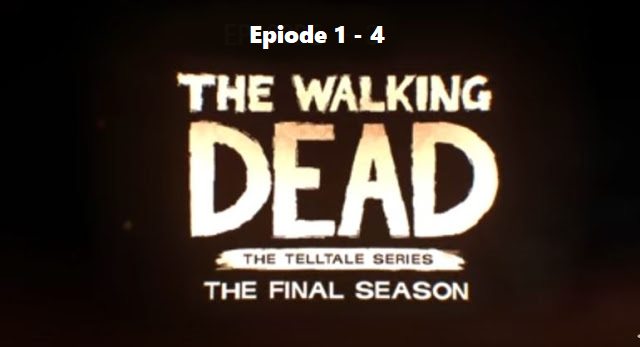 The Walking Dead The Final Season Episode 1-4 PC Game Download