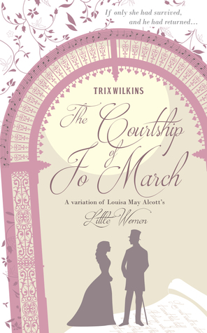 The Courtship of Jo March by Trix Wilkins (5 star review)