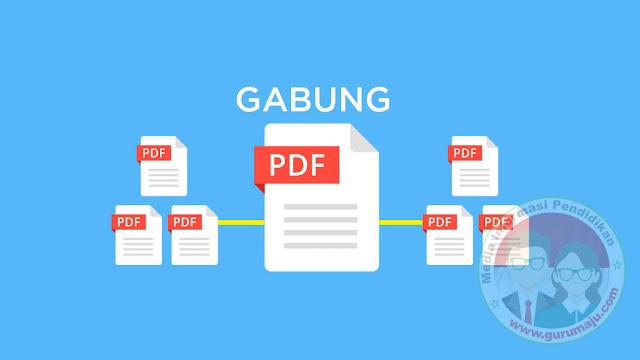 3 Langkah Cara Menggabungkan File PDF Menjadi Satu File PDF